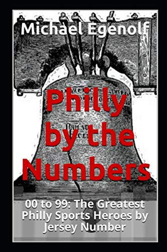 - Philly by the Numbers: 00 to 99: The Greatest Philly Sports Heroes by Jersey Number