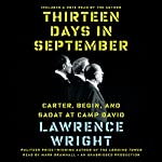 Thirteen Days in September: Carter, Begin, and Sadat at Camp David | Lawrence Wright
