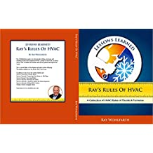 Lessons Learned: Ray's Rules for HVAC: A Collection of HVAC Rules of Thumb and Formulas