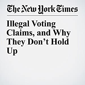 Illegal Voting Claims, and Why They Don't Hold Up