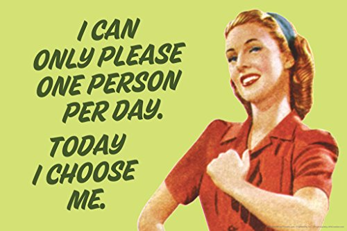 50s Pin Up Girls (I Can Only Please One Person Per Day Today I Choose Me Humor Poster 18x12)