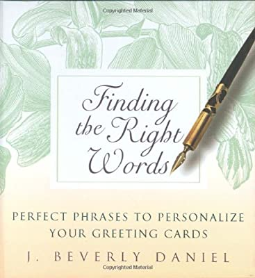 Finding The Right Words Perfect Phrases To Personalize Your