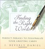 img - for Finding the Right Words: Perfect Phrases to Personalize Your Greeting Cards book / textbook / text book