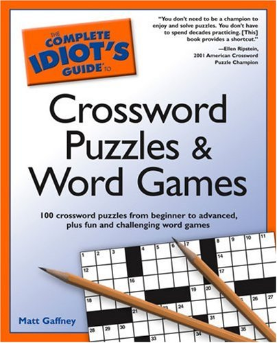 The Complete Idiot's Guide to Crossword Puzzles and Word (Complete Crossword Puzzle)