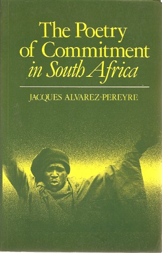 Poetry of Commitment in South Africa (Studies in African Literature) (English and French Edition)