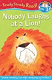 Nobody Laughs at a Lion! (Ready Steady Read)