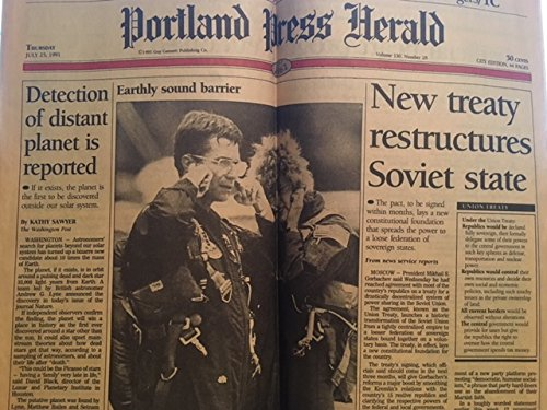 Portland Press Herald Volume 130  N  28  July 25  1991  New Treaty Restructures Soviet State  Detection Of Distant Planet Is Detected   Other Articles