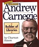 Andrew Carnegie: Builder of Libraries (Community Builders)