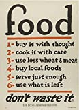 POSTER Food Don't Waste It World War I-era poster detailing U S Administration's campaign have American citizens voluntarily restrict their