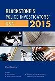 Blackstone's Police Investigators' Q&a 2015, Connor, Paul, 019871940X