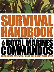 The Survival Handbook in Association with the Royal Marines Commandos: Endurance Essentials for the Great Outdoors by Colin Towell (2009)