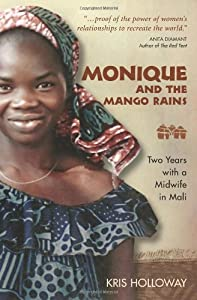 the life of monique dembele in monique and the mango rains a book by kris holloway Kris holloway's monique and the mango rains is a highly readable account of a peace corps volunteer who strikes a lifelong friendship with malian midwife monique dembele it is one of the few personal accounts that describes the pleasures and frustrations of peace corps life, while simultaneously informing the reader of the realities of rural .