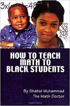 How to Teach Math to Black Students: Shahid Muhammad ...