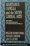Martianus Capella and the Seven Liberal Arts, William H. Stahl and Richard Johnson, 0231096313