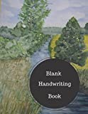 Blank Handwriting Book: Practice Writing Paper. Large 8.5 in by 11 in Notebook Journal 100 Pages