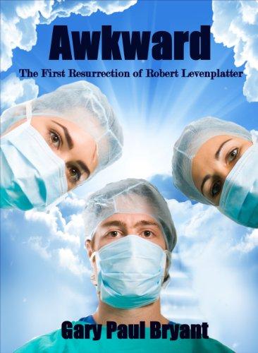 Awkward: The First Resurrection of Robert Levenplatter