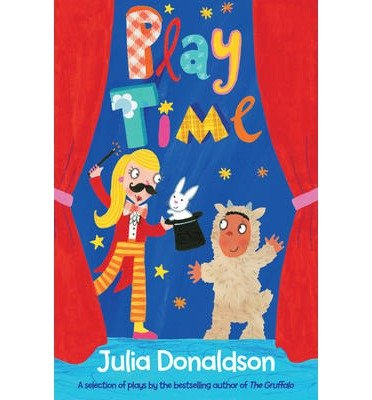 Play Time: Plays for All Ages by the Bestselling Author of The Gruffalo Macmillan Childrens Books Paperback - Common: Amazon.es: By (author) Julia Donaldson: Libros