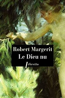 Le Dieu nu, Margerit, Robert