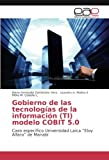 img - for Gobierno de las tecnolog as de la informaci n (TI) modelo COBIT 5.0: Caso espec fico Universidad Laica  Eloy Alfaro  de Manab  (Spanish Edition) book / textbook / text book