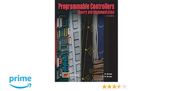 Programmable Controllers: Theory and Implementation