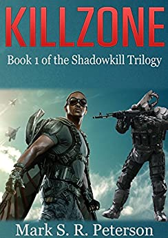 Killzone: Book 1 of the Shadowkill Trilogy by [Peterson, Mark S. R.]