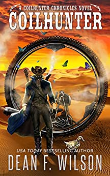 Coilhunter - A Science Fiction Western Adventure (A Coilhunter Chronicles Novel) (The Coilhunter Chronicles Book 1) by [Wilson, Dean F.]