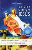 La Vida Secreta de Jesús, Notovich Nicolai and NICOLAI NOTOVICH, 8497772024