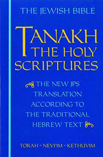 JPS TANAKH: The Holy Scriptures (blue): The New JPS Translation according to the Traditional Hebrew Text (Best Places To Find Treasure)