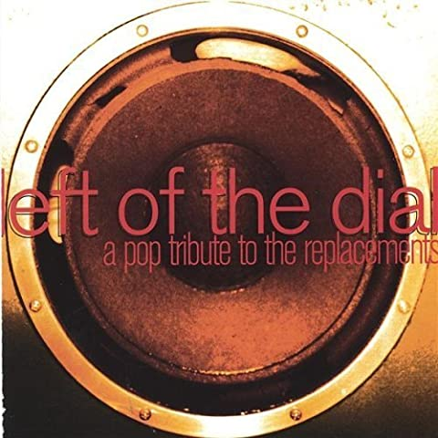 Left of the Dial: A Pop Tribute to the Replacements by Various (2003-06-04) (Left Of The Dial Cd)