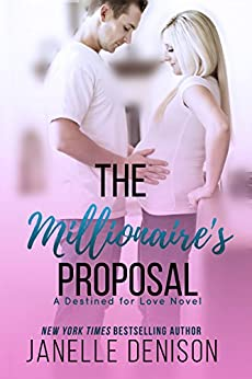 The Millionaire's Proposal: A Destined For Love Novel by [Denison, Janelle]