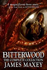 Bitterwood: The Complete Collection (Bitterwood Series) (Volume 5)