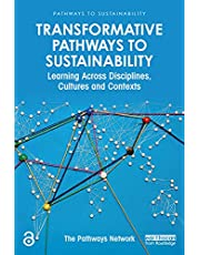 Transformative Pathways to Sustainability: Learning Across Disciplines, Cultures and Contexts