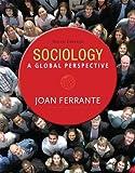 Sociology : a Global Perspective, Ferrante, Joan, 128574649X