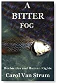 A Bitter Fog: Herbicides and Human Rights