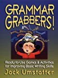 Grammar Grabbers!: Ready-to-Use Games and Activities for Improving Basic Writing Skills (J-B Ed: Ready-to-Use Activities)