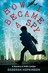 From the award-winning author of The Great Trouble comes a story of espionage, survival, and friendship during World War II.Bertie Bradshaw never set out to become a spy. He never imagined traipsing around war-torn London, solving ciphers, pr...
