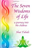 The Seven Wisdoms of Life, Shai Tubali, 1933455683