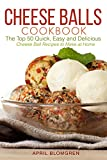 kaukauna cheese - Cheese Balls Cookbook: The Top 50 Quick, Easy and Delicious Cheese Ball Recipes to Make at Home