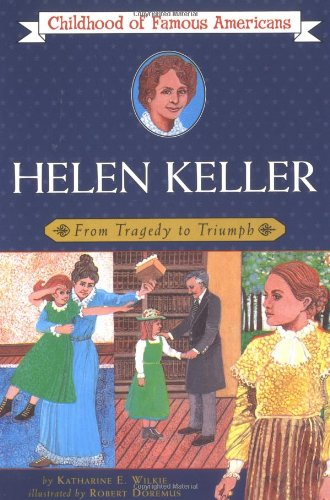 (Helen Keller: From Tragedy to Triumph (The Childhood of Famous Americans Series))