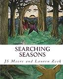 Searching Seasons, J. S. Moore, 1479388491
