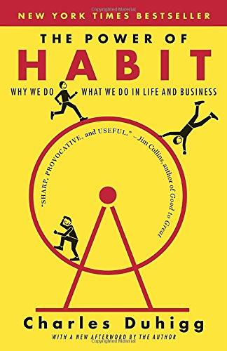 The Power of Habit: Why We Do What We Do in Life and Business [Charles Duhigg] (Tapa Blanda)