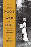 The Root of War Is Fear: Thomas Merton's Advice to Peacemakers