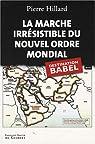 La marche irrésistible du nouvel ordre mondial : L'Echec de la tour de Babel n'est pas fatal par Hillard