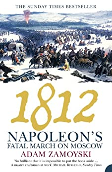 napoleons fatal march essay Buy 1812: napoleon's fatal march on moscow by adam zamoyski from whsmith today, saving 28% free delivery to store or free uk delivery on all order.