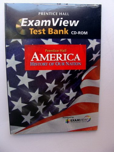 (Prentice Hall America: History of Our Nation 2011 ExamView Test Bank CD-Rom 013372655X by Pearson Education)