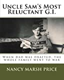 Uncle Sam's Most Reluctant G. I., Nancy Price, 1448679273
