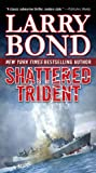 Shattered Trident, Larry Bond, 0765366940