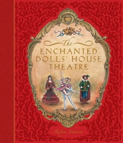 The Enchanted Dolls House Theatre Enchanted Dolls House