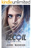 Recoil (Recoil Trilogy Book 1)