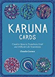Karuna Cards: Creative Ideas to Transform Grief and Difficult Life Transitions